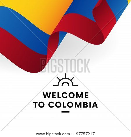 Welcome to Colombia. Colombia flag. Patriotic design. Vector illustration.