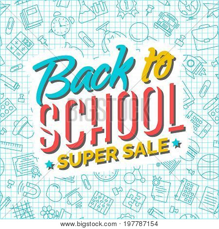 Back to school background on seamless pattern of school supplies. Happy School Year. Back To School Background. Back to school shopping. Super sale.Vector illustration.