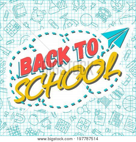 Back to school background with paper airplane on seamless pattern of school supplies. Back To School Background. Back to school shopping. Super sale. Vector illustration.