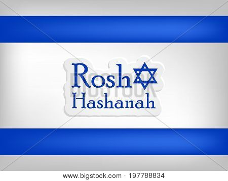illustration of Israel flag background with Rosh Hashanah text on the occasion of Jewish New Year Shanah Tovah. Translation: a good year