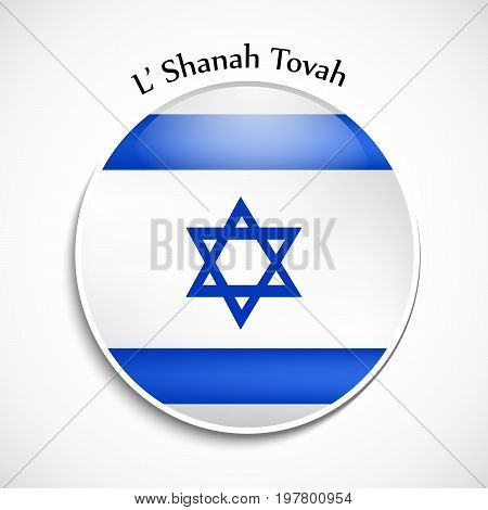 illustration of button in Israel flag background with L'shanah Tovah text on the occasion of Jewish New Year Shanah Tovah. Translation: a good year