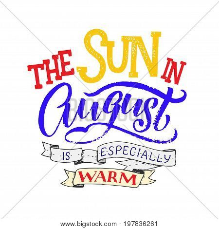 Cute minimalistic poster with phrase about august. Hand written summer lettering on isolated background. Lettering quote, lettering composition. Vector