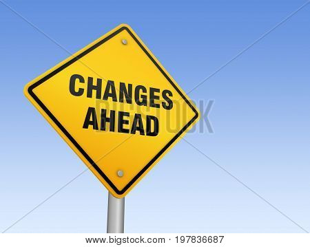 Changes Ahead Road Sign 3D Illustration
