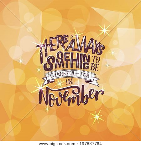 Lettering Composition about November. Inspirational quote. Typography for calendar or poster, invitation, greeting card or t-shirt. Vector lettering, calligraphy design. Text background