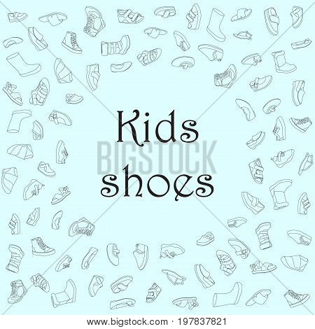 Kids shoes, set, collection of fashion footwear, poster with place for text. Baby, girl, boy, child, childhood. Vector design isolated illustration. Black outlines, blue background