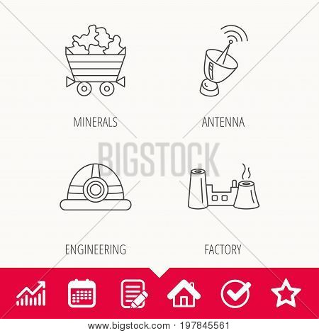 Antenna, minerals and engineering helm icons. Factory linear sign. Edit document, Calendar and Graph chart signs. Star, Check and House web icons. Vector