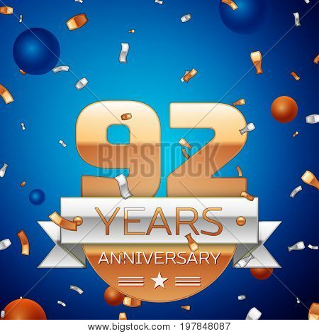 Realistic Ninety two Years Anniversary Celebration Design. Golden numbers and silver ribbon, confetti on blue background. Colorful Vector template elements for your birthday party