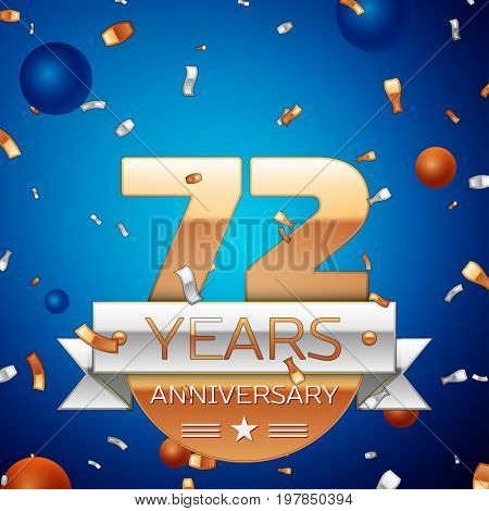 Realistic Seventy two Years Anniversary Celebration Design. Golden numbers and silver ribbon, confetti on blue background. Colorful Vector template elements for your birthday party