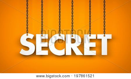 Secret - text hanging on the chains. 3d illustration