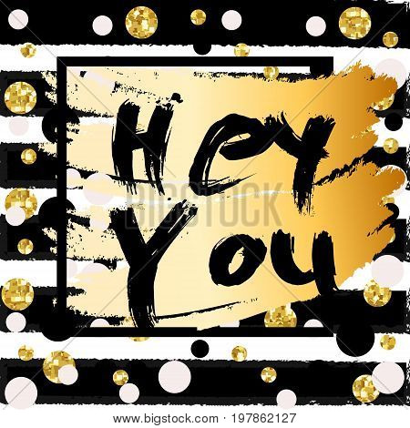 Hey you brush pen calligraphy lettering on white background. Modern design. Calligraphy postcard graphic element. Hand written.