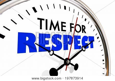 Time for Respect Honor Deference Clock Hands Ticking 3d Illustration