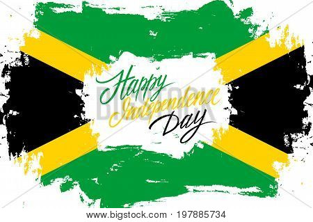 Jamaica Happy Independence Day greeting card with jamaican flag brush stroke background and hand lettering text design. Vector illustration.