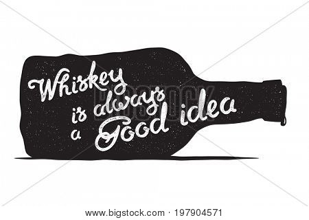 Whiskey bottle and handwritten lettering Whiskey is always a good idea on the white background.