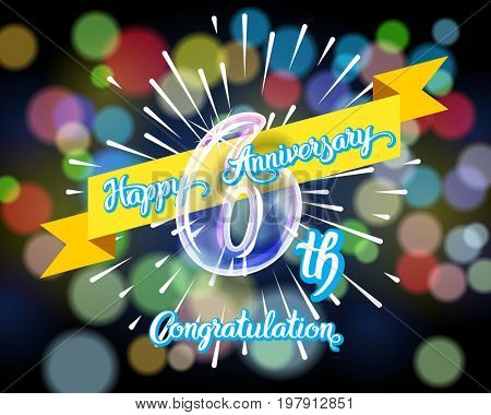 Happy 6th anniversary. Glass bulb number with ribbon and party decoration on the colorful background