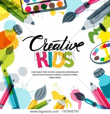 Kids Art, Education, Creativity Class Concept. Vector Banner, Poster Background With Calligraphy, Pe