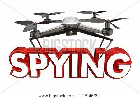 Spying Surveillance Spies Drone Flying Carrying Word 3d Illustration