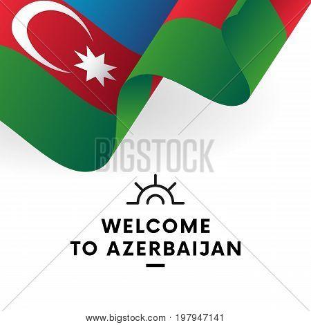 Welcome to Azerbaijan. Azerbaijan flag. Patriotic design. Vector illustration.