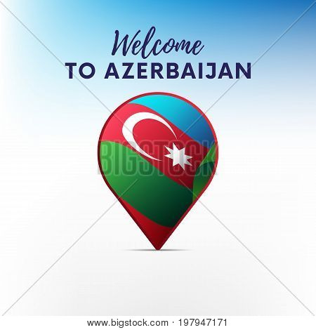 Flag of Azerbaijan in shape of map pointer or marker. Welcome to Azerbaijan. Vector illustration.