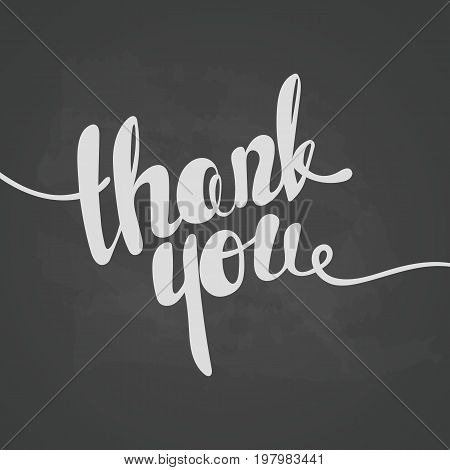 Thank you lettering. Hand written Thank you poster. Modern hand lettering. Lettering On Chalkboard Background
