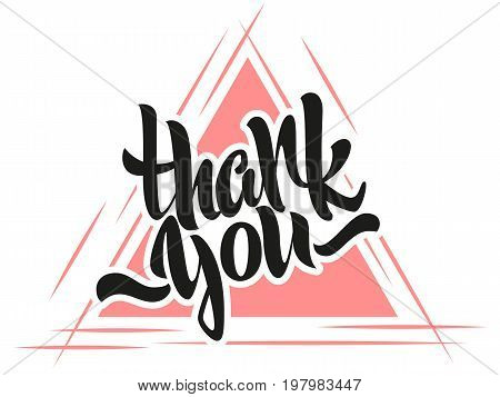 Thank you lettering. Hand written Thank you poster. Modern hand lettering on a triangle background