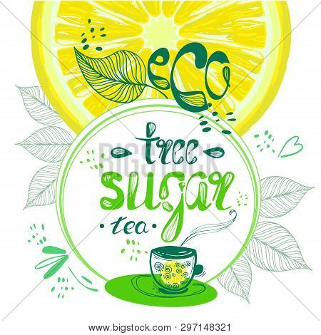 Cup Of Tea,  A Hand Drawn Tea Pair, Tea Leaves, Cubes On A Round Background. Vector Illustration