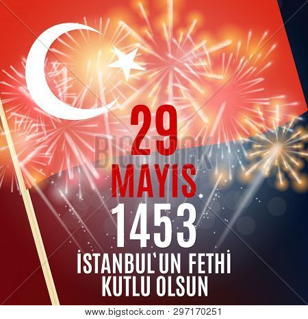 29 May Day Of Istanbulun Fethi Kutlu Olsun With Translation: 29 May Day Is Happy Conquest Of Istanbu