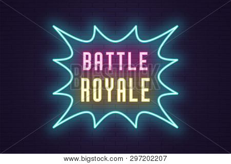 Neon Composition Of Headline Battle Royale. Vector Illustration Of Glowing Neon Text Battle Royale.