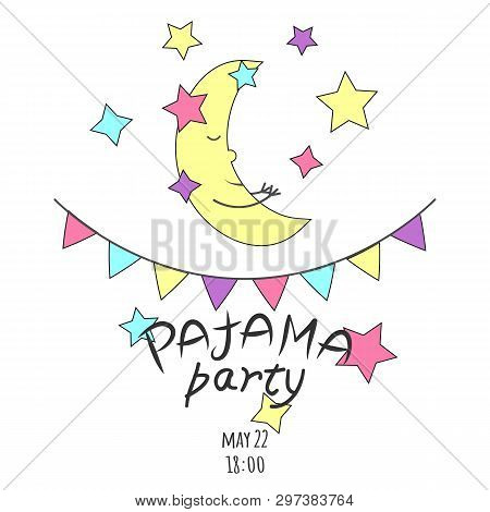 Vector Illustration With Moon (crescent), Stars, Pennants And Inscription Pajama Party In Bright Col