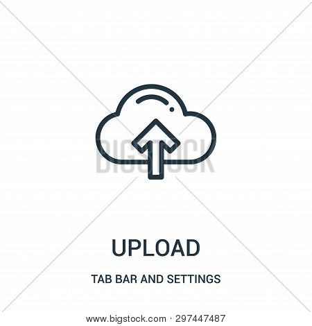 Upload Icon Isolated On White Background From Tab Bar And Settings Collection. Upload Icon Trendy An
