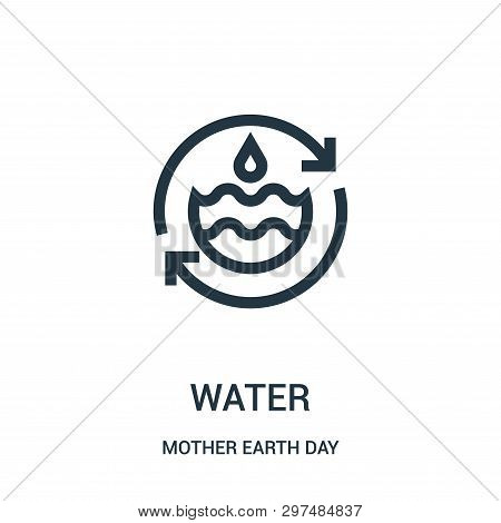 Water Icon Isolated On White Background From Mother Earth Day Collection. Water Icon Trendy And Mode