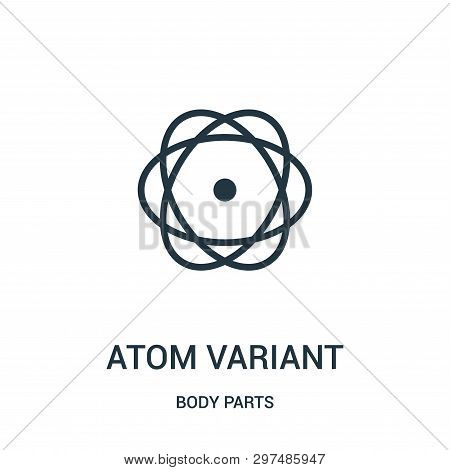 Atom Variant Icon Isolated On White Background From Body Parts Collection. Atom Variant Icon Trendy