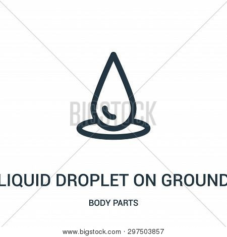 Liquid Droplet On Ground Icon Isolated On White Background From Body Parts Collection. Liquid Drople