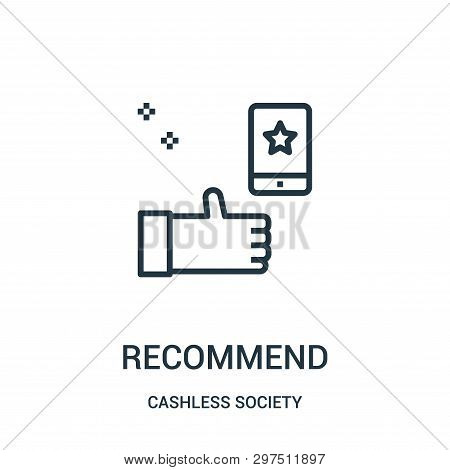 Recommend Icon Isolated On White Background From Cashless Society Collection. Recommend Icon Trendy