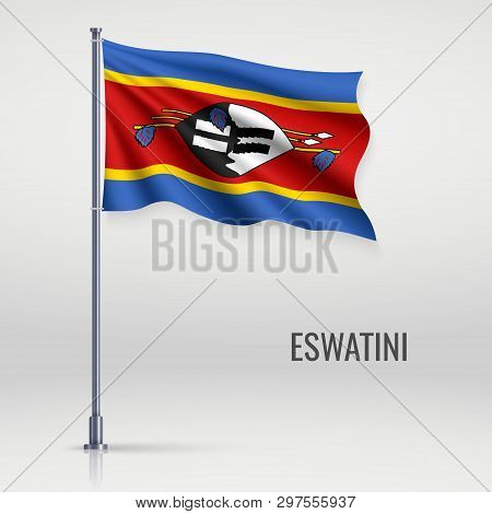 Waving Flag Of Eswatini Swaziland On Flagpole. Template For Independence Day Poster Design