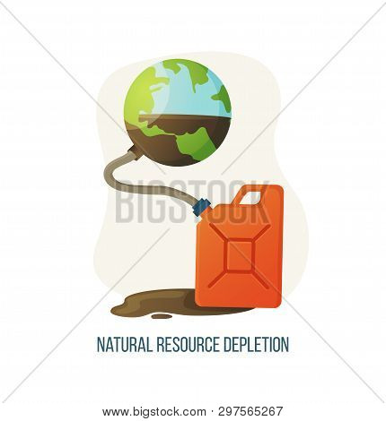 Natural Resource Depletion Vector, Canister With Liquid Pumped From Earth Planet, Container With Pip
