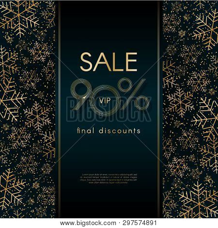 Sale 90% Final Discounts Vip Offer Christmas New Year Luxury Banner With Pattern Of Gold Luxury Snow