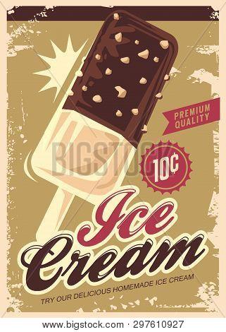 Ice Cream promotional retro poster design. Summer sweet dessert vintage sign. Icecream ad with chocolate, vanilla and hazelnut aroma. Vector illustration. poster