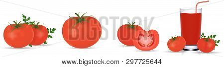 Tomato Collection, Tomato Juice. Photo Realistic Fresh Red Ripe Tomatoes With Green Leaves Isolated