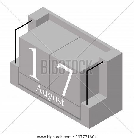 August 17th Date On A Single Day Calendar. Gray Wood Block Calendar Present Date 17 And Month August