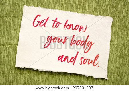 Get to know your body and soul - inspirational handwriting on textured paper