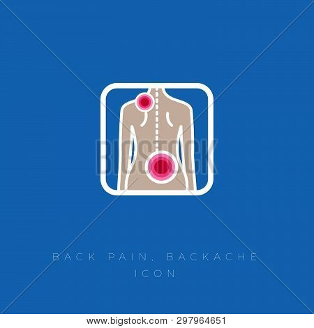 Backache. Pain In The Spine And Back Muscles. Meositis, Protrusion, Sciatica. Acute Pain. Back And S