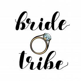 Bride Tribe. Brush Lettering Illustration On White Background.