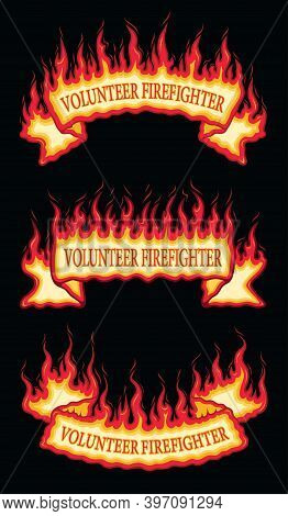 Volunteer Firefighter Fire Flame Scroll Banners Is An Illustration Of Three Flaming Scroll Banners W