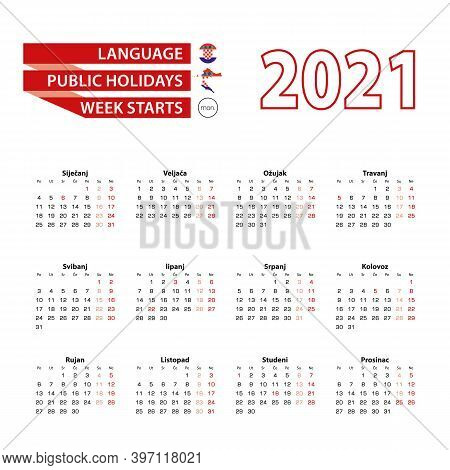 Calendar 2021 In Croatian Language With Public Holidays The Country Of Croatia In Year 2021. Week St