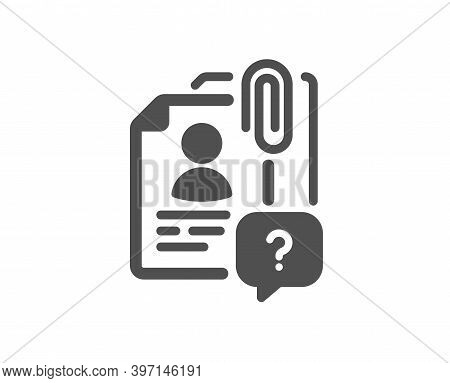 Search Employee Icon. Interview Candidate Sign. Question Mark Symbol. Quality Design Element. Flat S