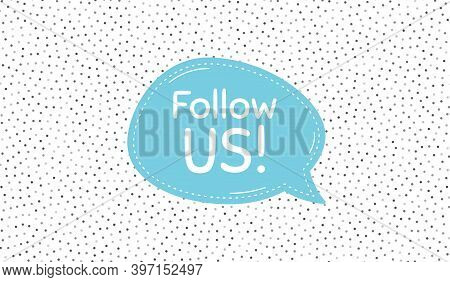 Follow Us Symbol. Blue Speech Bubble On Polka Dot Pattern. Special Offer Sign. Super Offer. Dialogue