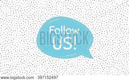 Follow Us Symbol. Blue Speech Bubble On Polka Dot Pattern. Special Offer Sign. Super Offer. Dialogue