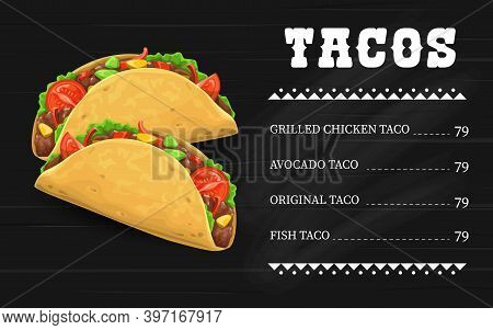 Tacos Vector Menu Template. Mexican Fast Food Snack Assortment. Corn Or Wheat Tortilla With Grilled