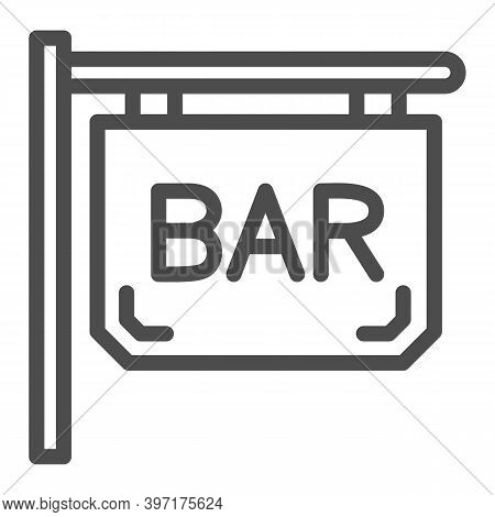 Bar Signboard Line Icon, Bartenders Day Concept, Night Bar Sign On White Background, Street Signboar