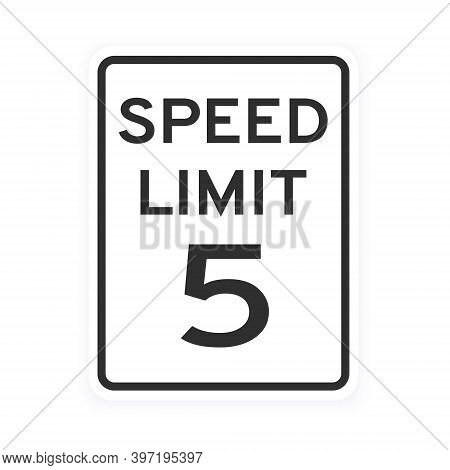 Speed Limit 5 Road Traffic Icon Sign Flat Style Design Vector Illustration Isolated On White Backgro